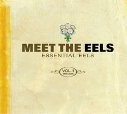 EELS - Meet The Eels: Essential Eels Vol. 1, 1996-2006