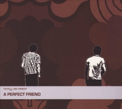 A Perfect Friend - A Perfect Friend