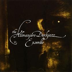 The Kilimanjaro Darkjazz Ensemble - The Kilimanjaro Darkjazz Ensemble
