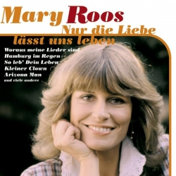 Mary Roos - Nur die Liebe läßt uns leben