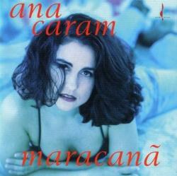Ana Caram - Maracana