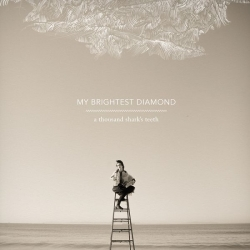 My Brightest Diamond - A Thousand Shark's Teeth