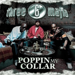 Three 6 Mafia feat. Project Pat - Poppin' My Collar
