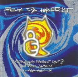 Felix Da Housecat - Metropolis Present Day ? Thee Album !