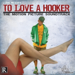 J-Zone - To Love A Hooker: The Motion Picture Soundtrack