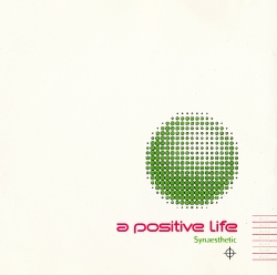 A Positive Life - Synaesthetic
