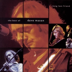 Dave Mason - Long Lost Friend: The Best of Dave Mason