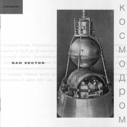 Bad Sector - Kosmodrom