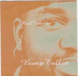 PAUL JOHNSON - Bump Talkin