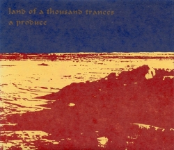A Produce - Land Of A Thousand Trances