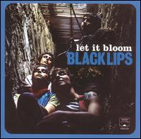 The Black Lips - Let It Bloom
