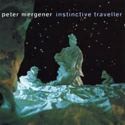 Peter Mergener - Instinctive Traveller