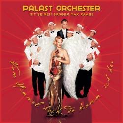 Palast Orchester mit seinem Sänger Max Raabe - Vom Himmel hoch, da komm' ich her