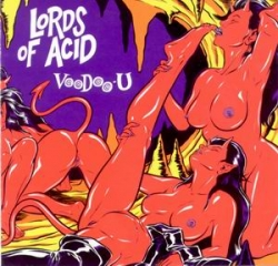 Lords Of Acid - Voodoo-U