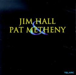 Jim Hall - Jim Hall & Pat Metheny