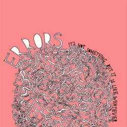 Errors - It's Not Something But It Is Like Whatever