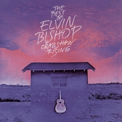 Elvin Bishop - The Best Of Elvin Bishop: Crabshaw Rising