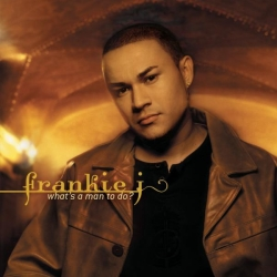 Frankie J - What's A Man To Do?