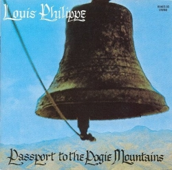 Louis Philippe - Passport To The Pogie Mountains