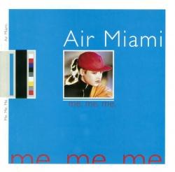 Air Miami - Me. Me. Me.