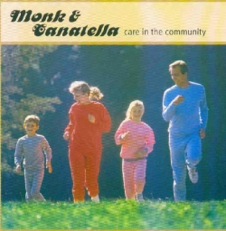 Monk & Canatella - Care In The Community