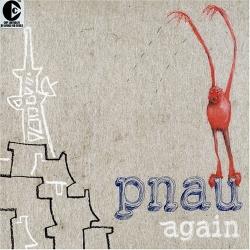 pnau - Again