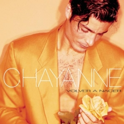 Chayanne - Volver a nacer
