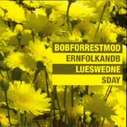 Bob Forrest - Modern Folk And Blues Wednesday