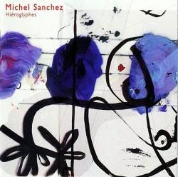 Michel Sanchez - Hiéroglyphes