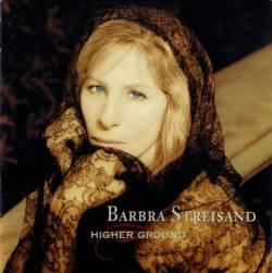 Barbara Streisand - Higher Ground