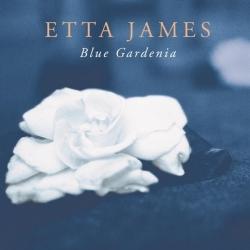 Etta James - Blue Gardenia