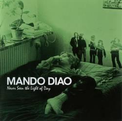 Mando Diao - Never Seen The Light Of Day