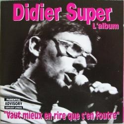 Didier Super - Vaut Mieux En Rire Que S'En Foutre