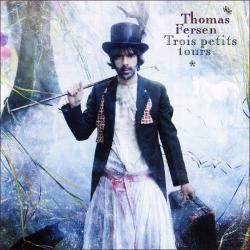 Thomas Fersen - Trois Petits Tours