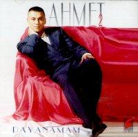Ahmet Akkaya - Ahmet 2 - Dayanamam