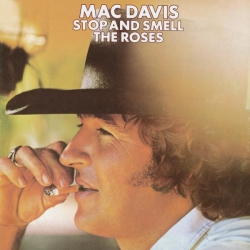 Mac Davis - Stop And Smell The Roses