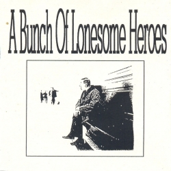A Bunch Of Lonesome Heroes - Family Reunion