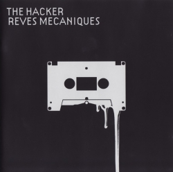The Hacker - Reves Mecaniques