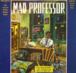 Mad Professor - Dub Me Crazy Part Five: Who Knows The Secret Of The Master Tapes?