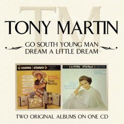 Tony Martin - Go South Young Man/ Dream A Little Dream