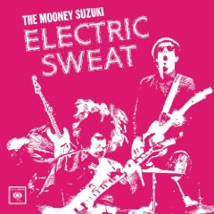The Mooney Suzuki - Electric Sweat