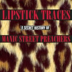Manic Street Preachers - Lipstick Traces (A Secret History of Manic Street Preachers)