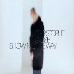 Christophe Goze - Show Me The Way