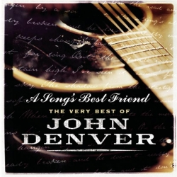 John Denver - A Song's Best Friend - The Very Best Of John Denver