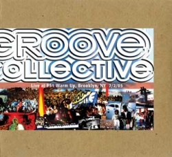 Groove Collective - PS1 Warm Up, Brooklyn, NY 07/02/2005