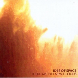 Ides of Space - There Are No New Clouds