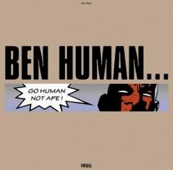 Ben Human - Go Human Not Ape