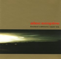 Alec Empire - Limited Editions 1990-94