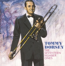 Tommy Dorsey - The Seventeen Number Ones