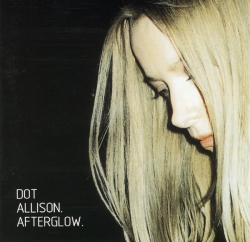 Dot Allison - Afterglow